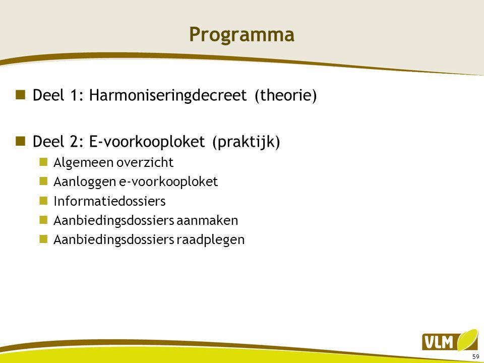 Programma  Deel 1: Harmoniseringdecreet (theorie)  Deel 2: E-voorkooploket (praktijk)  Algemeen overzicht  Aanloggen e-voorkooploket  Informatied