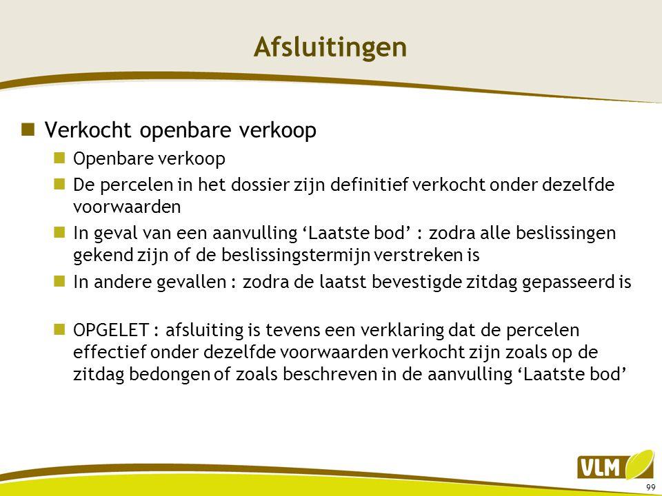 Afsluitingen  Verkocht openbare verkoop  Openbare verkoop  De percelen in het dossier zijn definitief verkocht onder dezelfde voorwaarden  In geva