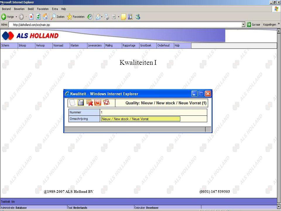 @1989-2007 ALS Holland BV (0031) 167 539303 Kwaliteiten I
