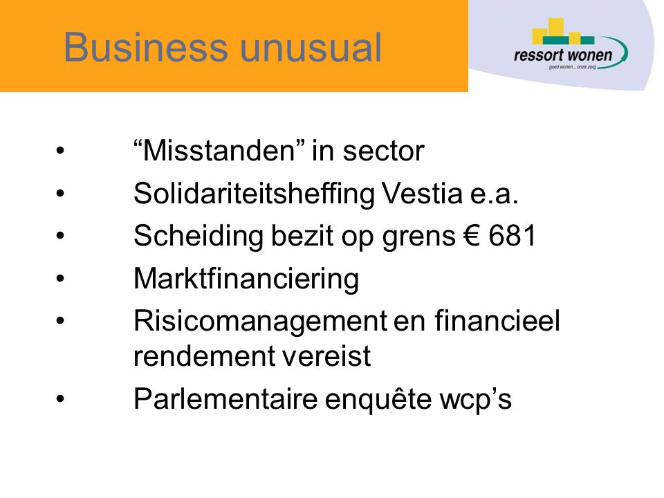 Business unusual • Misstanden in sector •Solidariteitsheffing Vestia e.a.