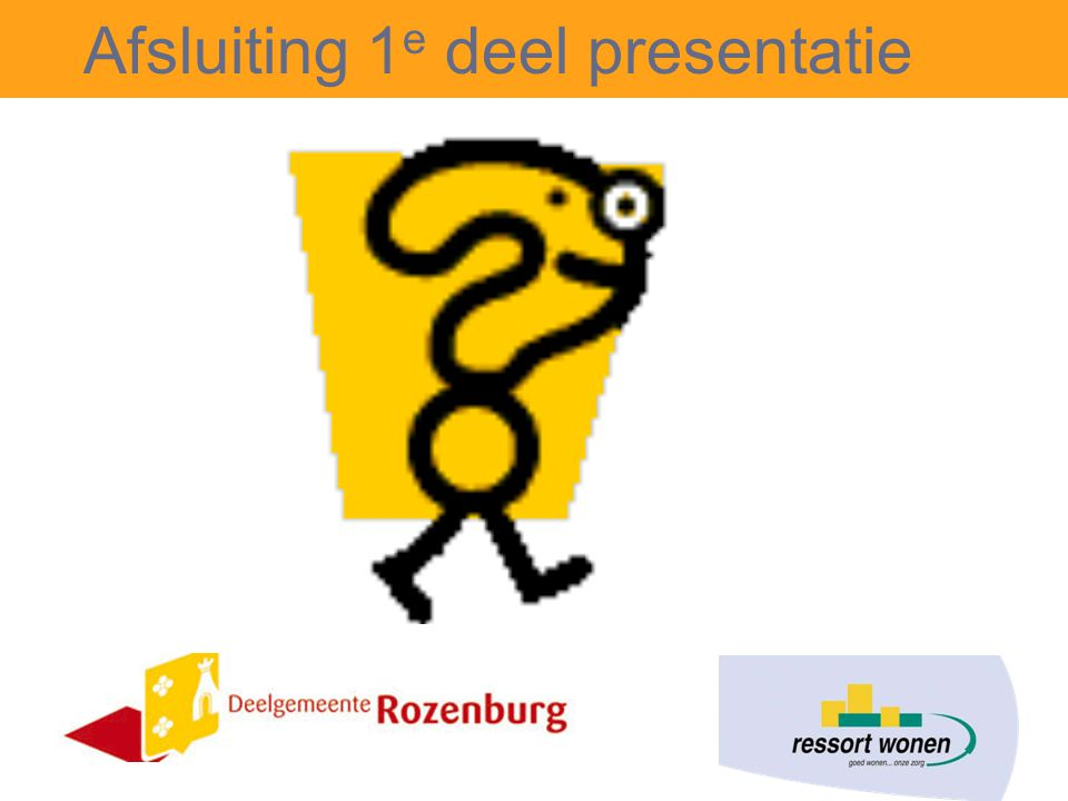 Afsluiting 1 e deel presentatie
