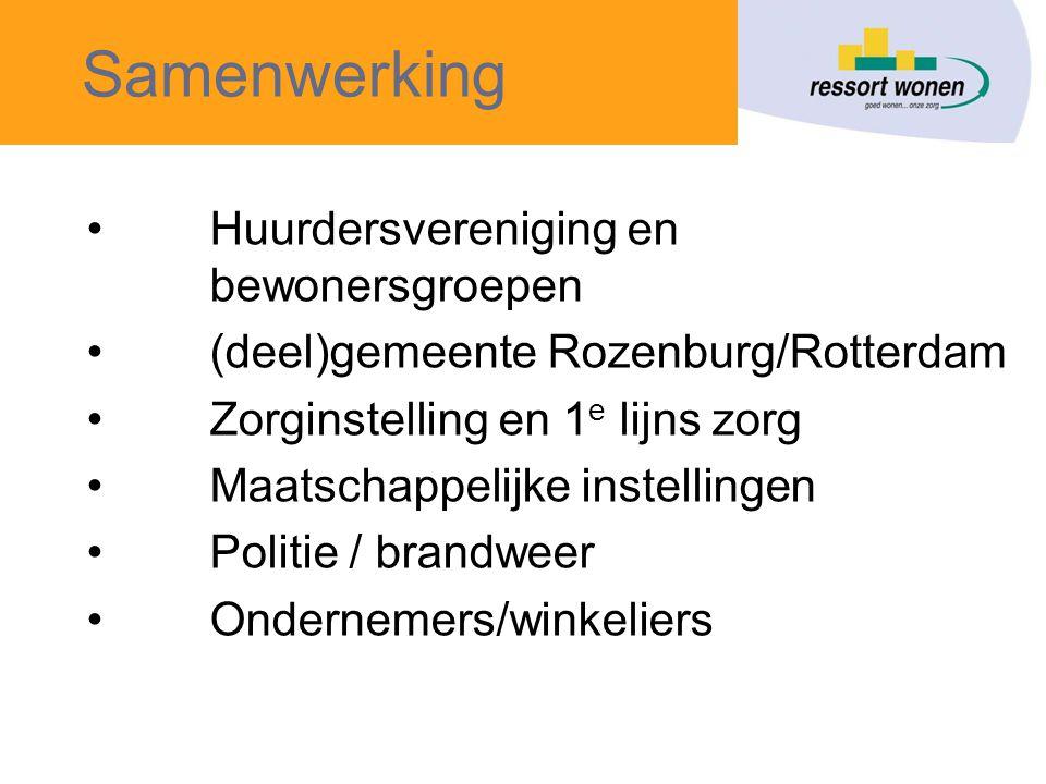 Samenwerking •Huurdersvereniging en bewonersgroepen •(deel)gemeente Rozenburg/Rotterdam •Zorginstelling en 1 e lijns zorg •Maatschappelijke instellingen •Politie / brandweer •Ondernemers/winkeliers