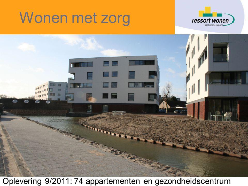Wonen met zorg Oplevering 9/2011: 74 appartementen en gezondheidscentrum