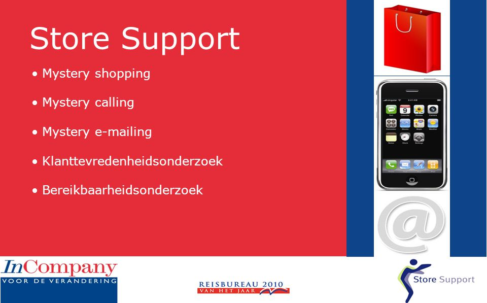 Store Support • Retail • Overheid • Automotive • Zorg • Reisbranche