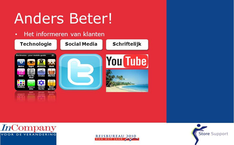 Anders Beter! • Het informeren van klanten Technologie Social Media Schriftelijk