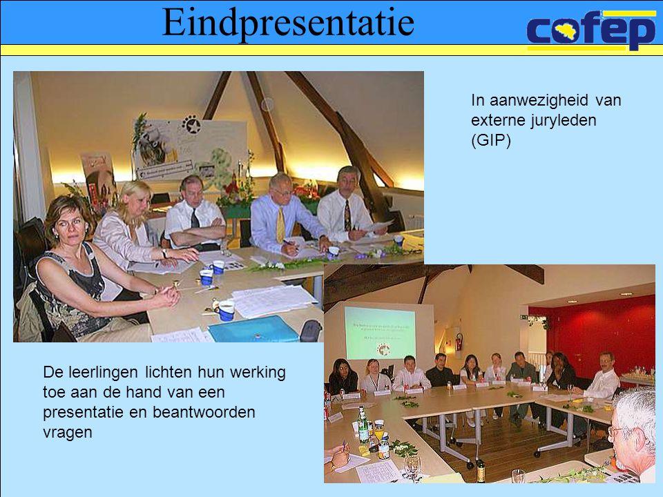 Eindpresentatie In aanwezigheid van externe juryleden (GIP) De leerlingen lichten hun werking toe aan de hand van een presentatie en beantwoorden vrag