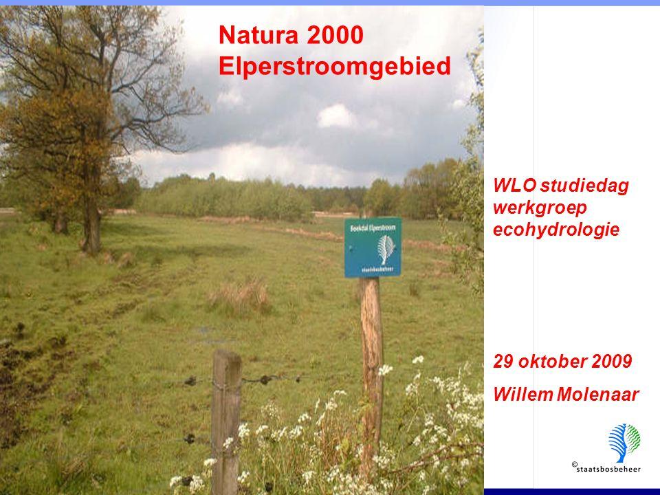 Natura 2000 Elperstroomgebied WLO studiedag werkgroep ecohydrologie 29 oktober 2009 Willem Molenaar