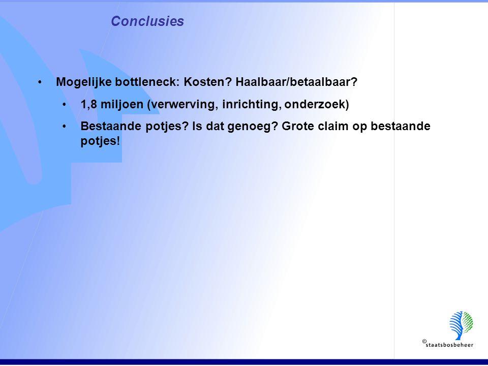 Conclusies •Mogelijke bottleneck: Kosten. Haalbaar/betaalbaar.