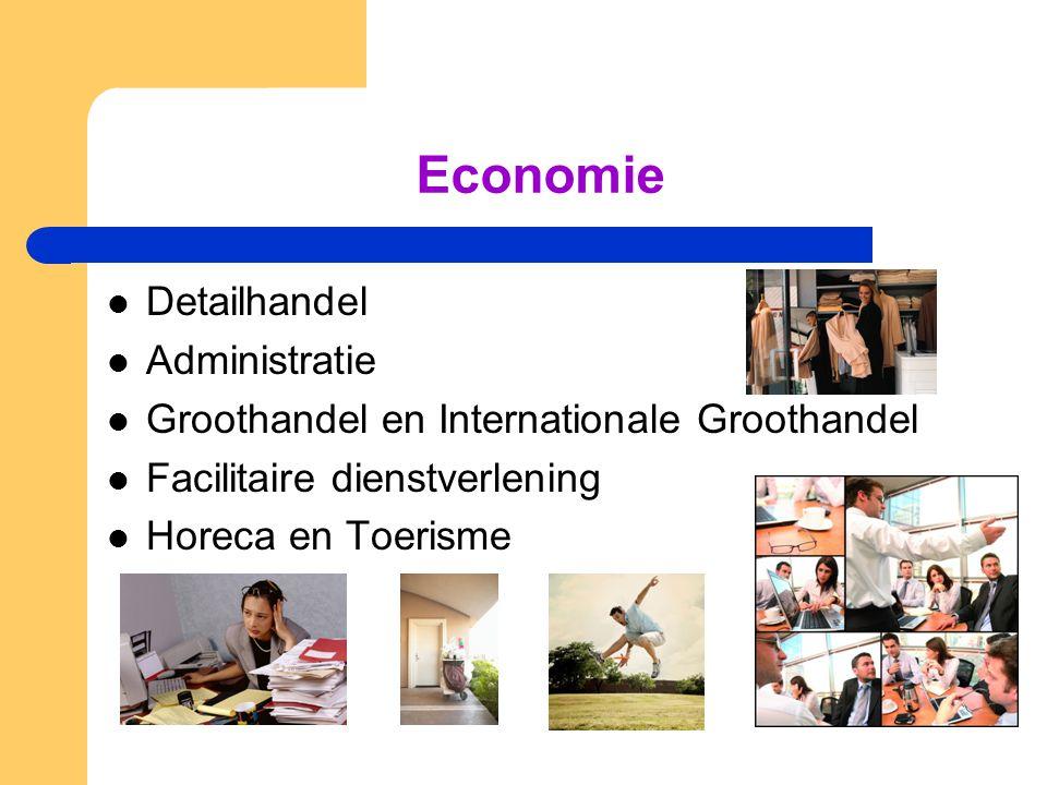 Economie  Detailhandel  Administratie  Groothandel en Internationale Groothandel  Facilitaire dienstverlening  Horeca en Toerisme