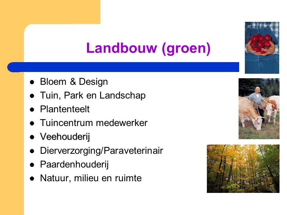 Landbouw (groen)  Bloem & Design  Tuin, Park en Landschap  Plantenteelt  Tuincentrum medewerker  Veehouderij  Dierverzorging/Paraveterinair  Pa