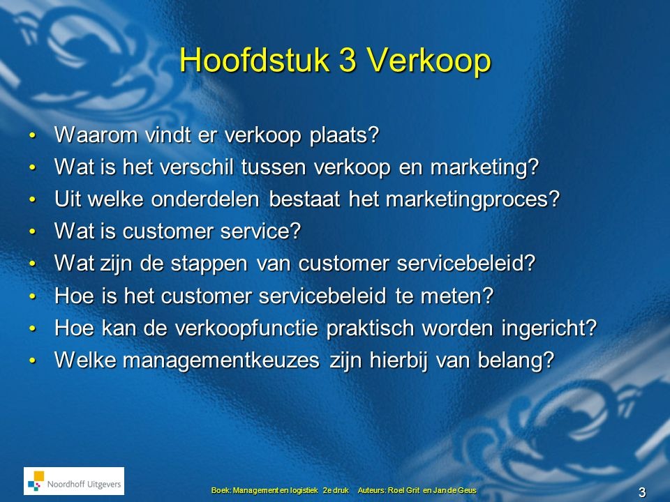 14 Boek: Management en logistiek 2e druk Auteurs: Roel Grit en Jan de Geus 3.3 Customer Service …