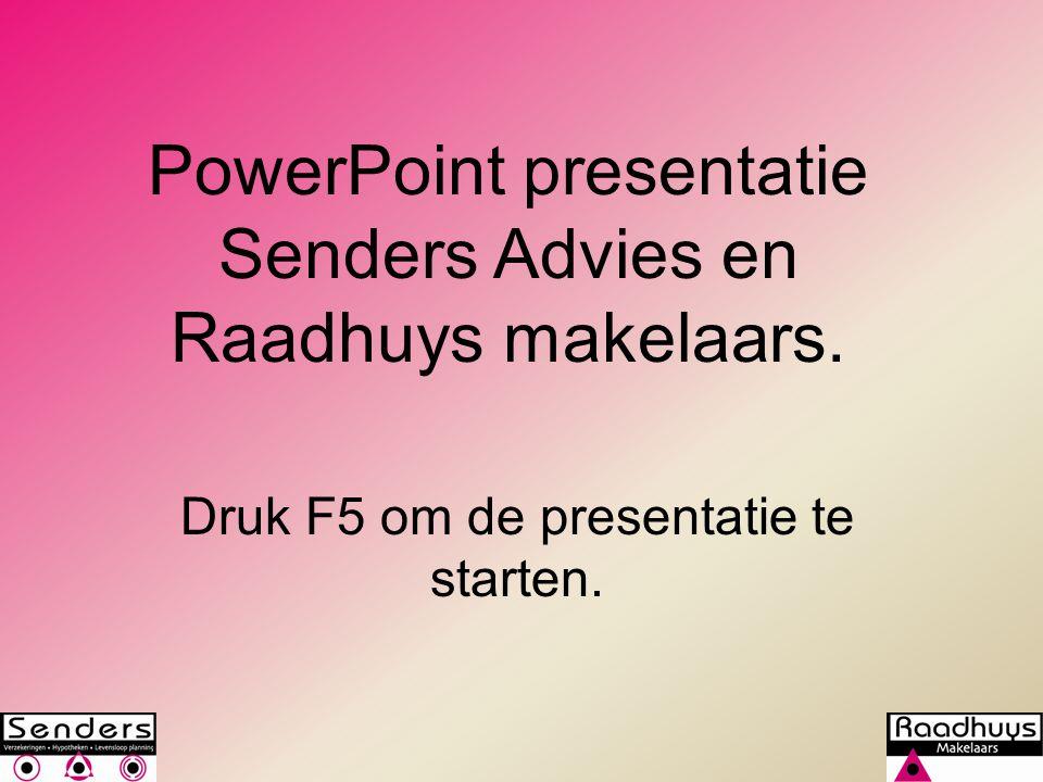 PowerPoint presentatie Senders Advies en Raadhuys makelaars. Druk F5 om de presentatie te starten.