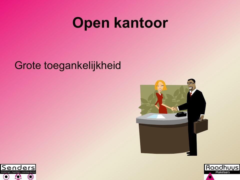 Open kantoor Grote toegankelijkheid
