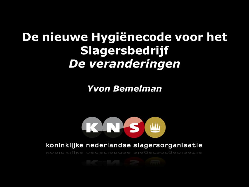 De nieuwe Hygiënecode voor het Slagersbedrijf De veranderingen Yvon Bemelman