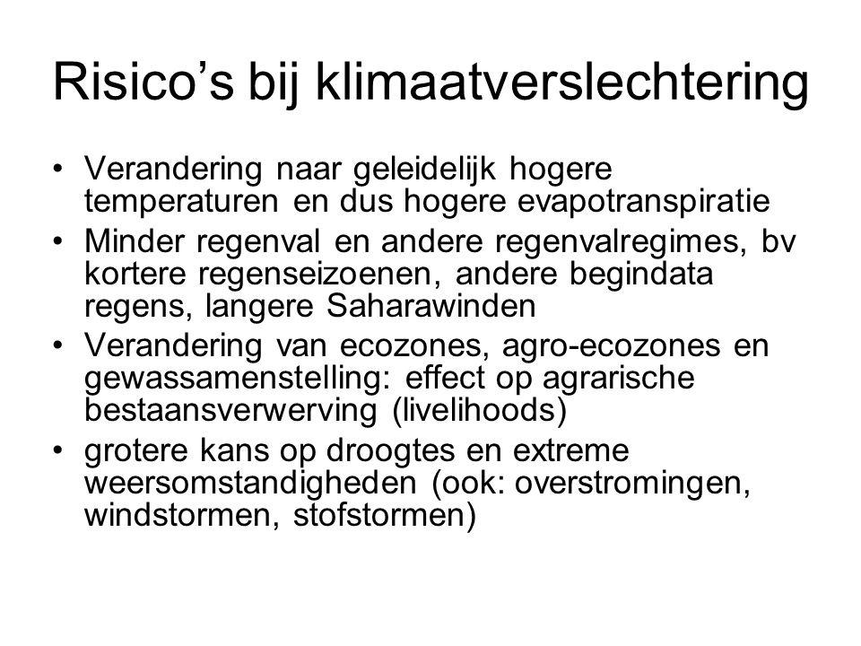 Risico's bij klimaatverslechtering •Verandering naar geleidelijk hogere temperaturen en dus hogere evapotranspiratie •Minder regenval en andere regenv