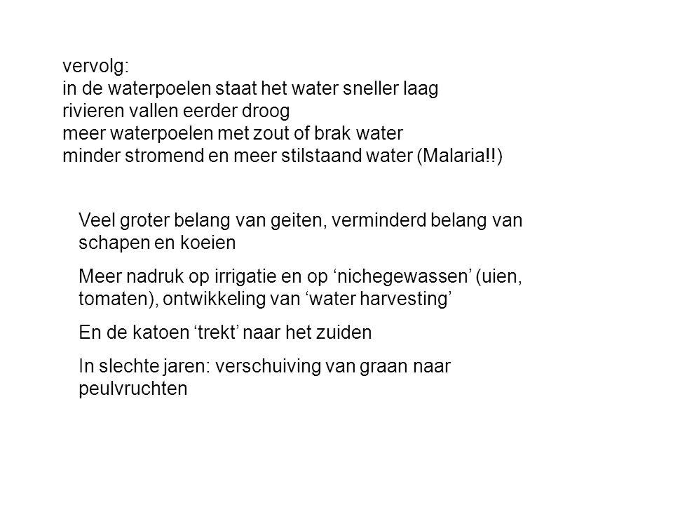 vervolg: in de waterpoelen staat het water sneller laag rivieren vallen eerder droog meer waterpoelen met zout of brak water minder stromend en meer s