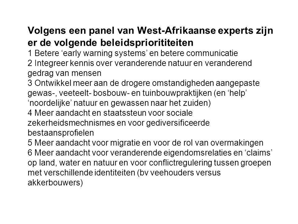 Volgens een panel van West-Afrikaanse experts zijn er de volgende beleidspriorititeiten 1 Betere 'early warning systems' en betere communicatie 2 Inte