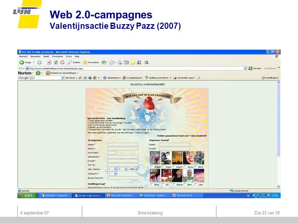 6 september 07Sms-ticketing Dia 23 van 35 Web 2.0-campagnes Valentijnsactie Buzzy Pazz (2007)