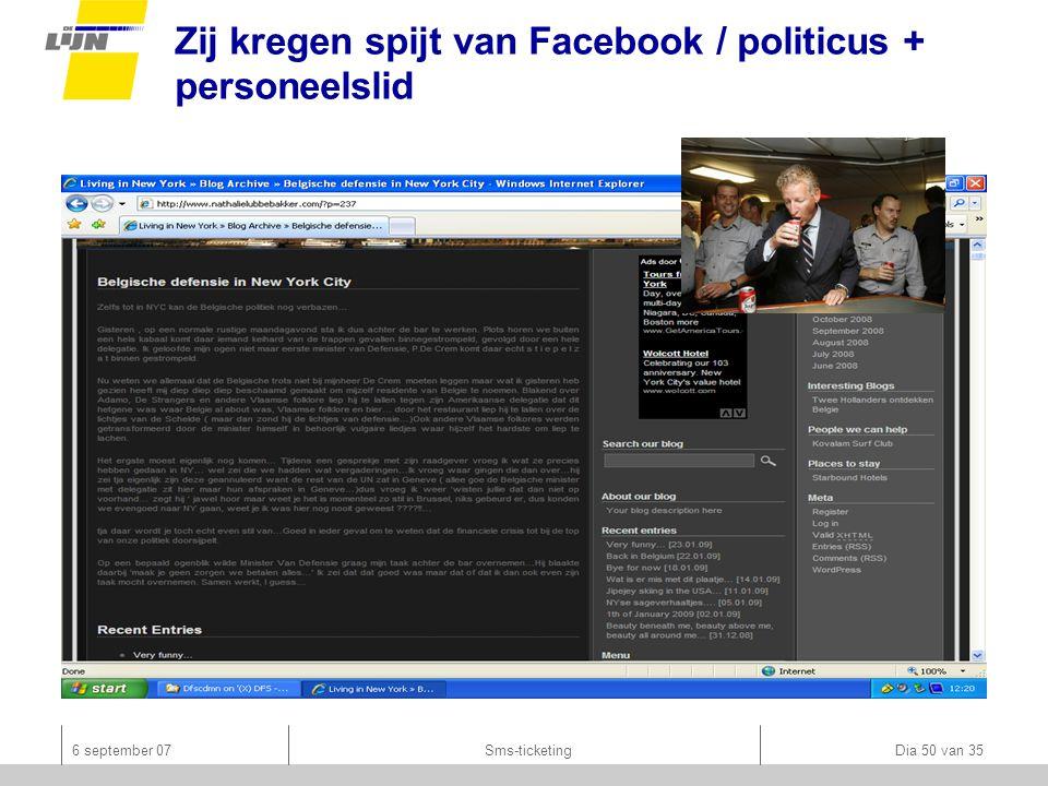 6 september 07Sms-ticketing Dia 50 van 35 Zij kregen spijt van Facebook / politicus + personeelslid