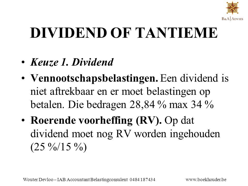 Wouter Devloo – IAB Accountant Belastingconsulent 0484 187434 www.boekhouder.be •Keuze 2.