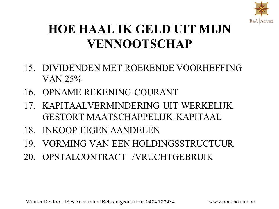 Wouter Devloo – IAB Accountant Belastingconsulent 0484 187434 www.boekhouder.be 1.