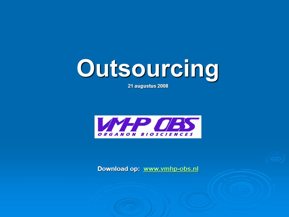 Outsourcing 21 augustus 2008 Download op: www.vmhp-obs.nl www.vmhp-obs.nl
