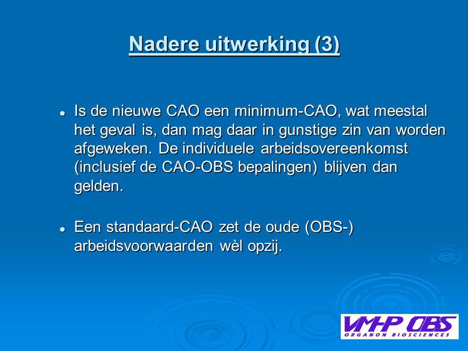 Nadere uitwerking (3)  Is de nieuwe CAO een minimum-CAO, wat meestal het geval is, dan mag daar in gunstige zin van worden afgeweken.
