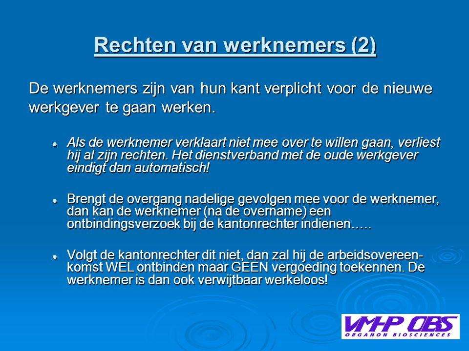 Rechten van werknemers (2) De werknemers zijn van hun kant verplicht voor de nieuwe werkgever te gaan werken.