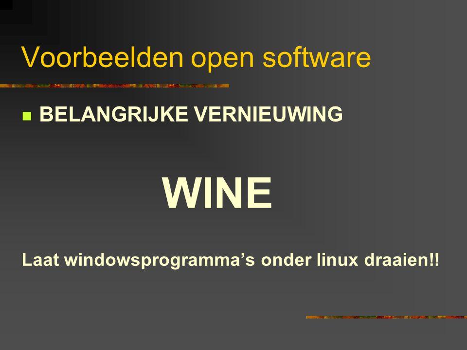  BELANGRIJKE VERNIEUWING WINE Laat windowsprogramma's onder linux draaien!! Voorbeelden open software