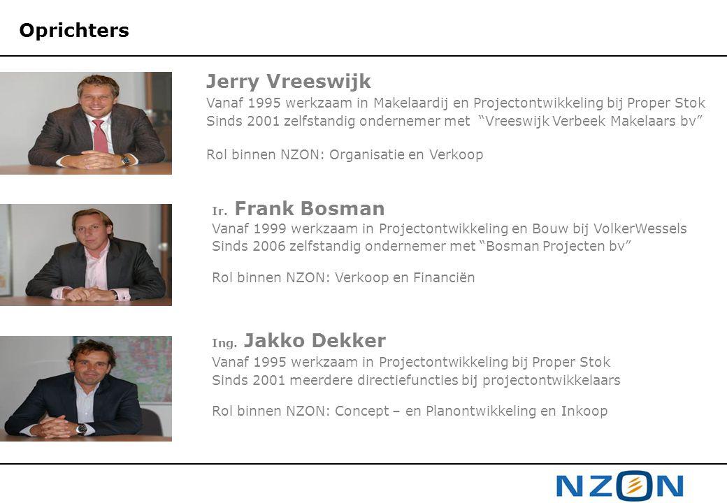 """Oprichters Jerry Vreeswijk Vanaf 1995 werkzaam in Makelaardij en Projectontwikkeling bij Proper Stok Sinds 2001 zelfstandig ondernemer met """"Vreeswijk"""
