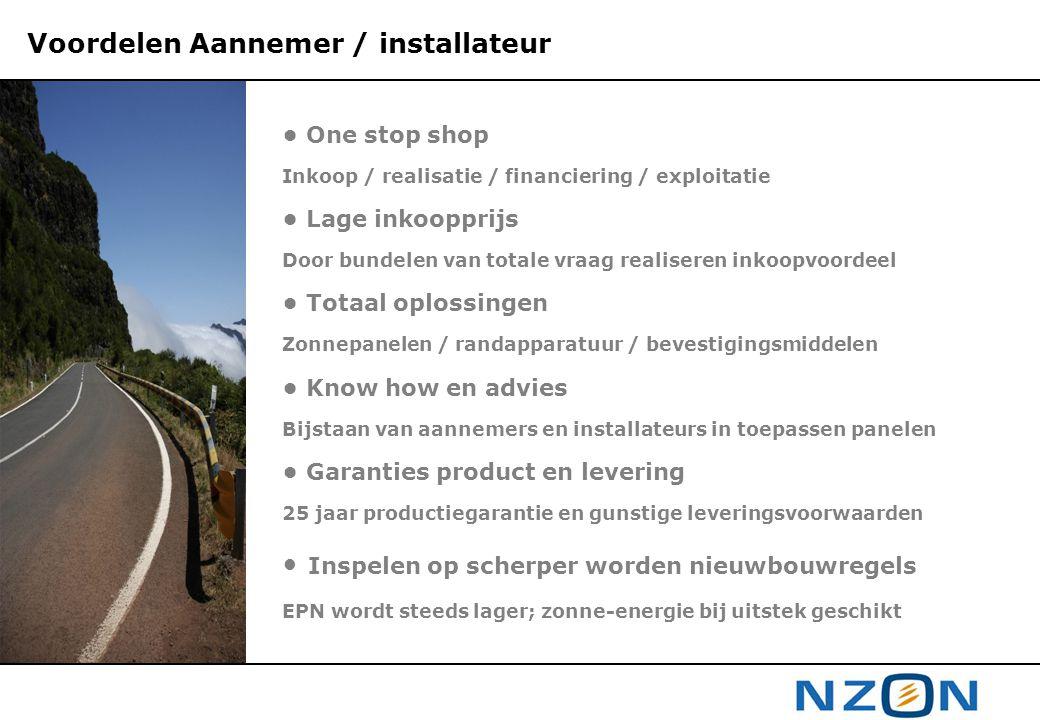 Voordelen Aannemer / installateur • One stop shop Inkoop / realisatie / financiering / exploitatie • Lage inkoopprijs Door bundelen van totale vraag r