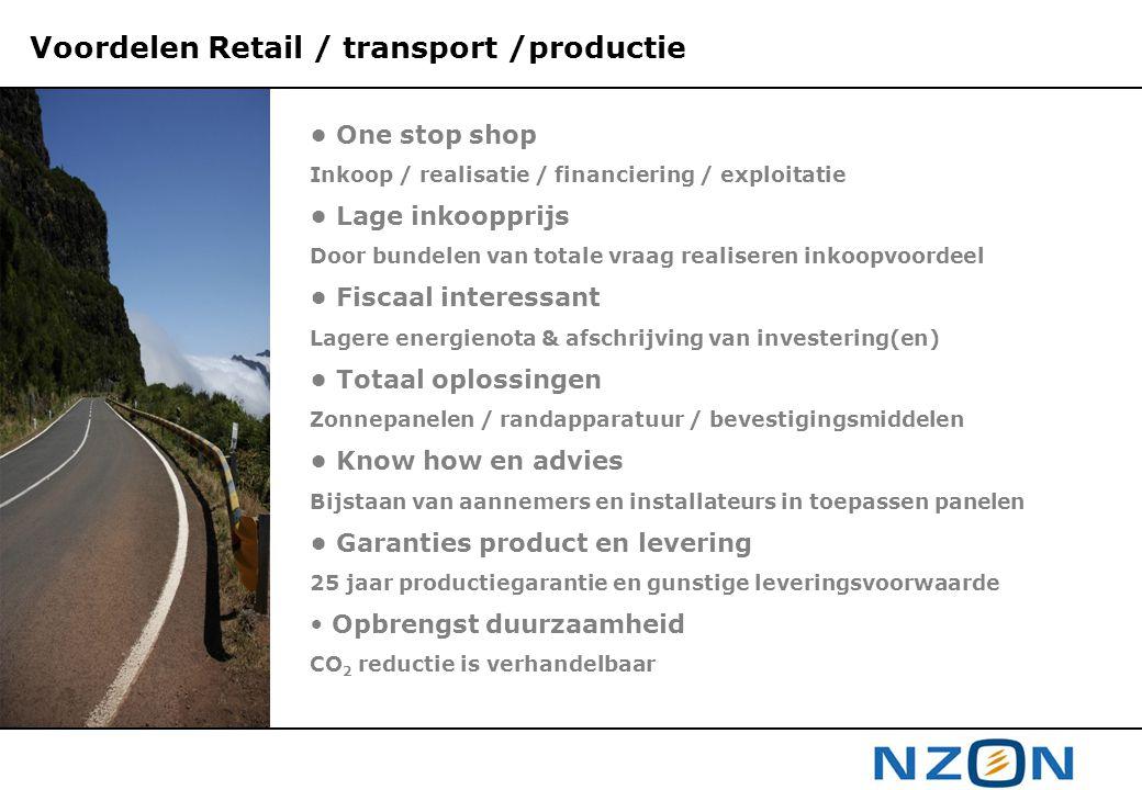 Voordelen Retail / transport /productie • One stop shop Inkoop / realisatie / financiering / exploitatie • Lage inkoopprijs Door bundelen van totale v