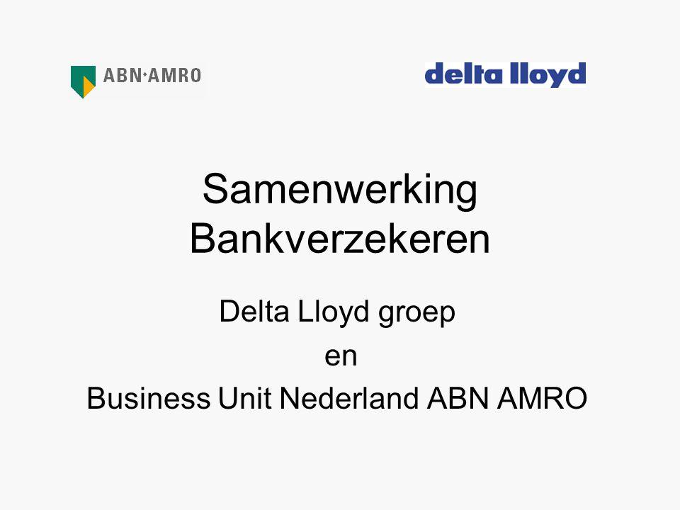 Samenwerking Bankverzekeren Delta Lloyd groep en Business Unit Nederland ABN AMRO