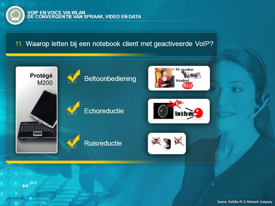 11. Waarop letten bij een notebook client met geactiveerde VoIP.