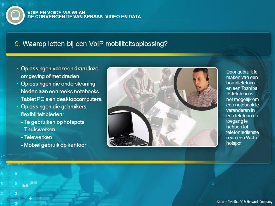 9. Waarop letten bij een VoIP mobiliteitsoplossing.