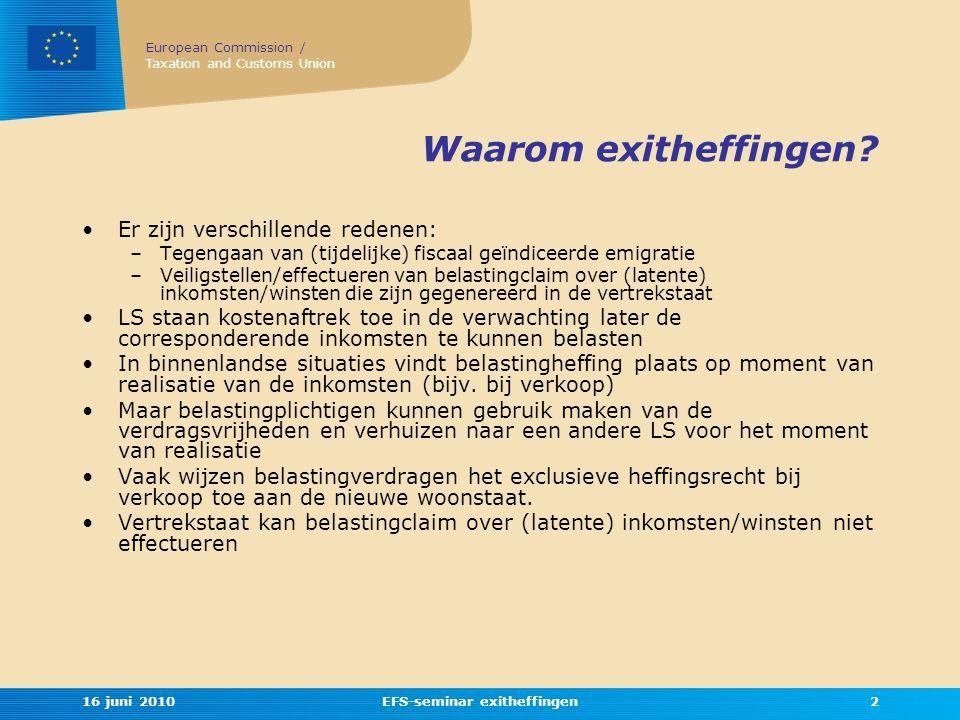 European Commission / Taxation and Customs Union 16 juni 2010EFS-seminar exitheffingen2 Waarom exitheffingen.