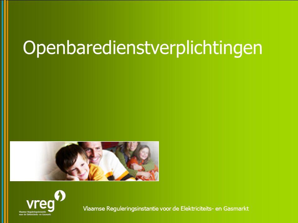 verplichtingen voor –netbeheerders –leveranciers 3 categorieën (Vlaams) –ecologische verplichtingen –sociale verplichtingen –technische verplichtingen (ook federale openbaredienstverplichtingen - komen vooral tot uiting op factuur – heffingen/taksen)