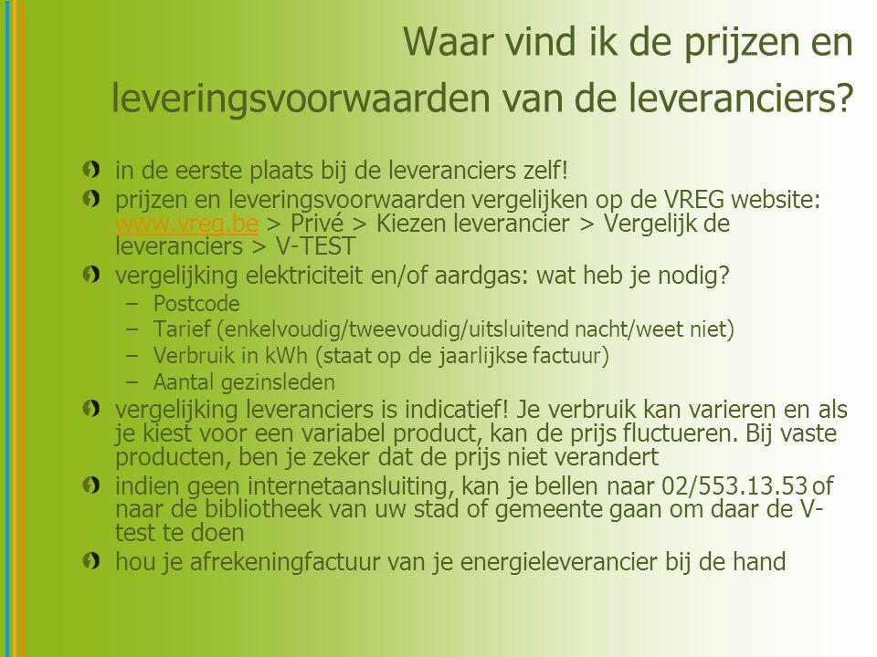 Waar vind ik de prijzen en leveringsvoorwaarden van de leveranciers? in de eerste plaats bij de leveranciers zelf! prijzen en leveringsvoorwaarden ver