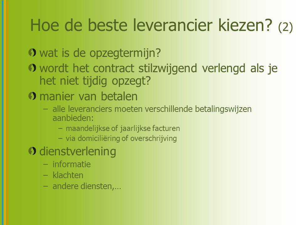 Hoe de beste leverancier kiezen? (2) wat is de opzegtermijn? wordt het contract stilzwijgend verlengd als je het niet tijdig opzegt? manier van betale