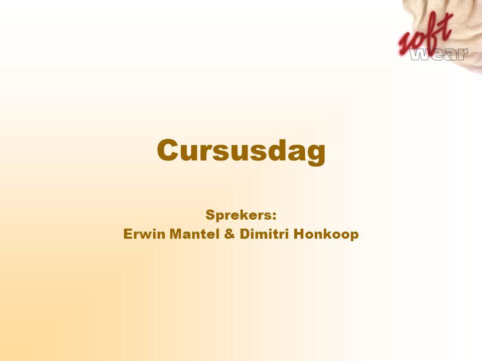 Cursusdag Sprekers: Erwin Mantel & Dimitri Honkoop