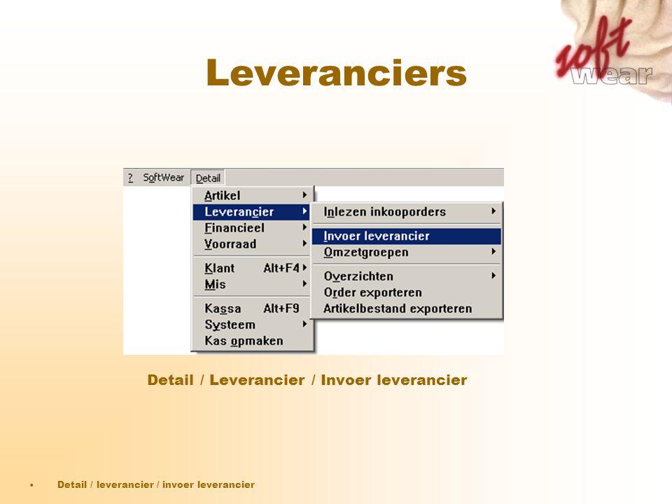 Leveranciers Detail / Leverancier / Invoer leverancier •Detail / leverancier / invoer leverancier