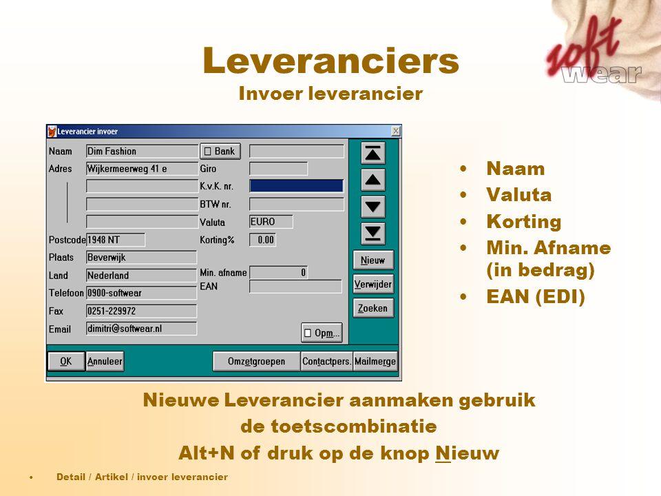 Leveranciers Invoer leverancier •Naam •Valuta •Korting •Min. Afname (in bedrag) •EAN (EDI) •Detail / Artikel / invoer leverancier Nieuwe Leverancier a