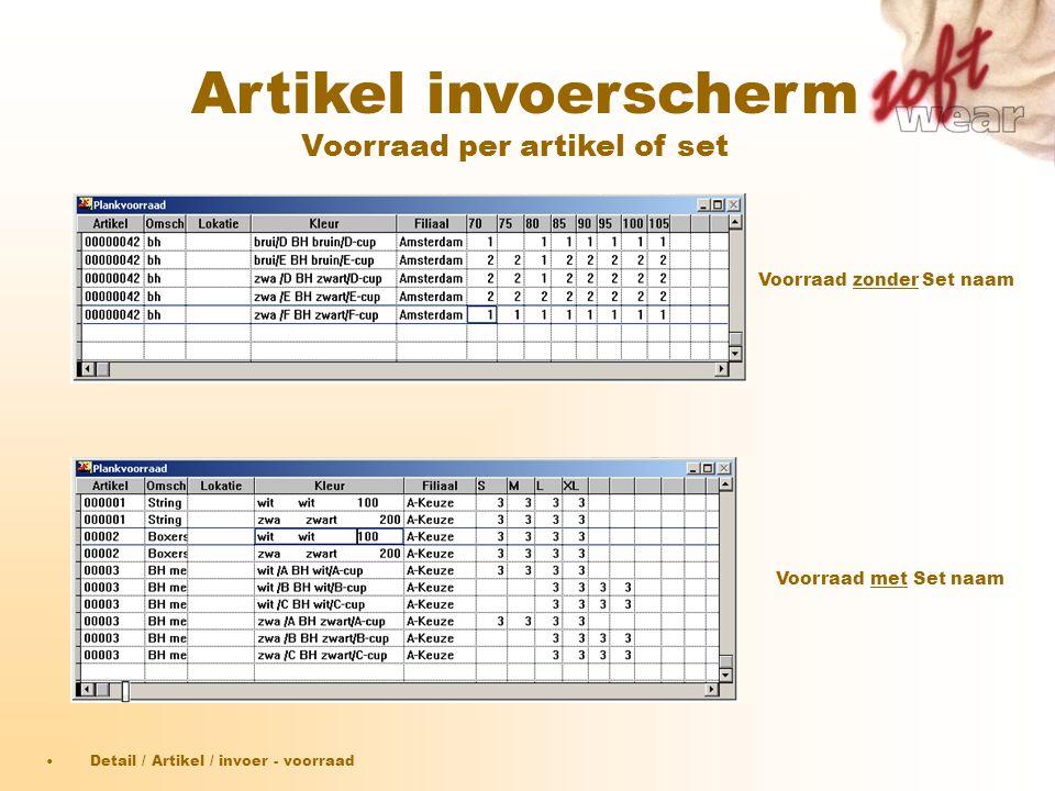 Voorraad met Set naam Voorraad zonder Set naam •Detail / Artikel / invoer - voorraad Artikel invoerscherm Voorraad per artikel of set