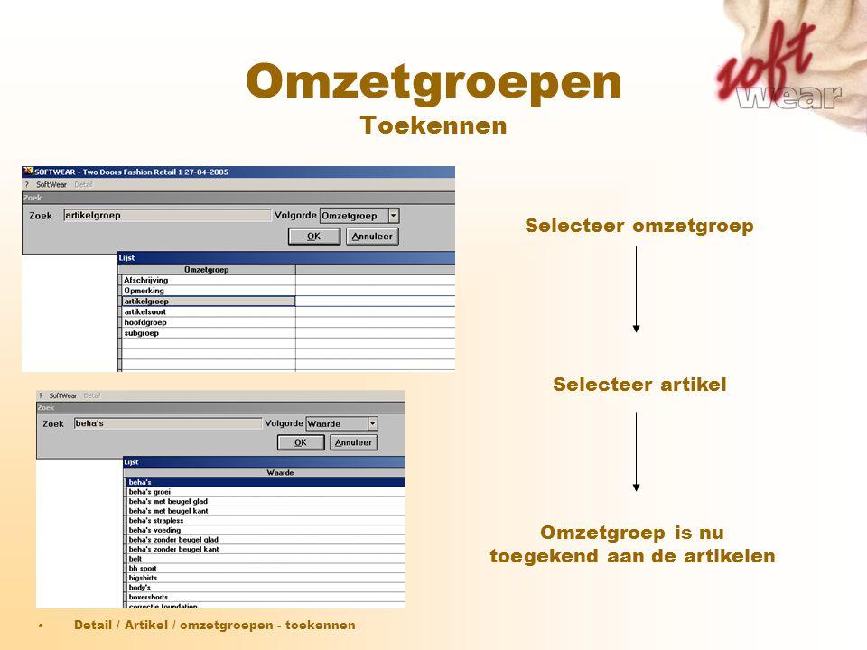 Omzetgroepen Toekennen Selecteer omzetgroep Selecteer artikel Omzetgroep is nu toegekend aan de artikelen •Detail / Artikel / omzetgroepen - toekennen