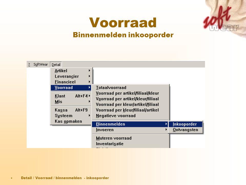 Voorraad Binnenmelden inkooporder •Detail / Voorraad / binnenmelden - inkooporder