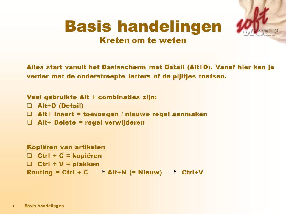 Basis handelingen Kreten om te weten Alles start vanuit het Basisscherm met Detail (Alt+D). Vanaf hier kan je verder met de onderstreepte letters of d