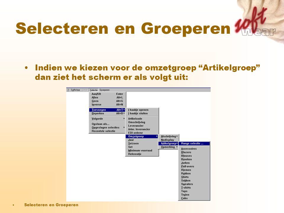 """•Indien we kiezen voor de omzetgroep """"Artikelgroep"""" dan ziet het scherm er als volgt uit: •Selecteren en Groeperen Selecteren en Groeperen"""