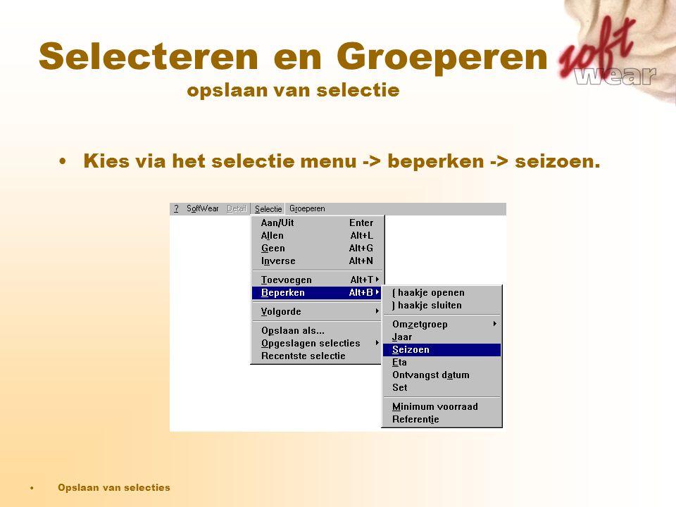 •Kies via het selectie menu -> beperken -> seizoen. •Opslaan van selecties Selecteren en Groeperen opslaan van selectie
