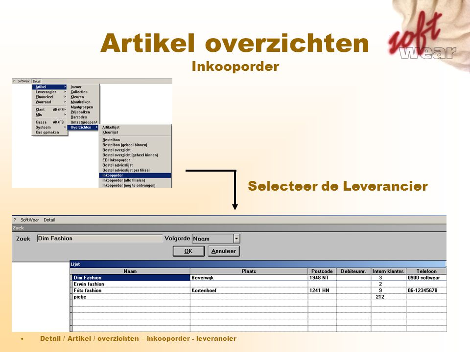 Artikel overzichten Inkooporder Selecteer de Leverancier •Detail / Artikel / overzichten – inkooporder - leverancier