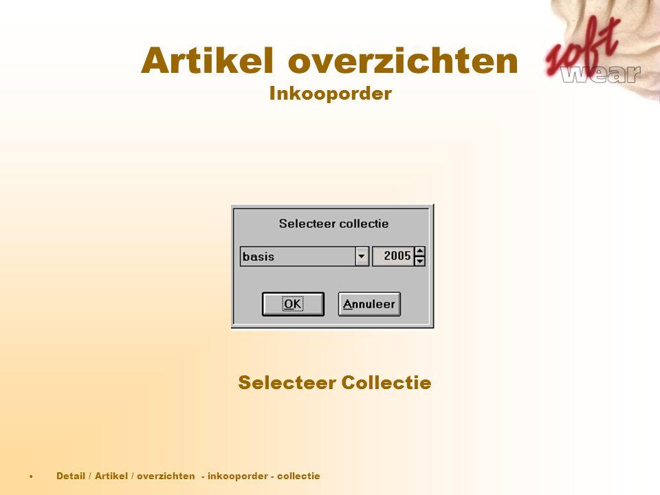 Artikel overzichten Inkooporder Selecteer Collectie •Detail / Artikel / overzichten - inkooporder - collectie